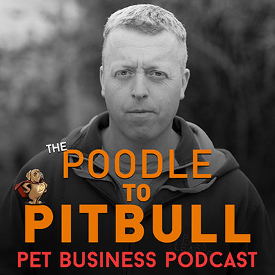 Poodle to Pitbull Pet Business Podcast –  Episode 86